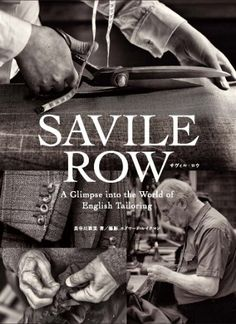 Savile Row: A Glimpse Into the World of English Tailoring by Edward Lakeman http://www.amazon.com/dp/4901221590/ref=cm_sw_r_pi_dp_uDQtub0J63769