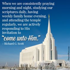 "we are consistently praying morning and night, studying our scriptures daily, having weekly family home evening, and attending the temple regularly, we are actively responding to His invitation to ""come unto Him."" – Richard G. Gospel Quotes, Mormon Quotes, Lds Quotes, Uplifting Thoughts, Uplifting Quotes, Inspirational Thoughts, General Conference Quotes, Lds Church, Church Ideas"