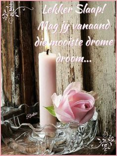 Good Night Messages, Good Night Quotes, Night Wishes, Day Wishes, Good Night Blessings, Goeie Nag, Afrikaans Quotes, Good Night Sweet Dreams, Morning Greeting