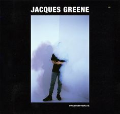 "Jacques Greene announces new EP, ""Phantom Vibrate,"" out April 28 from LuckyMe."