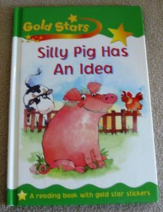Silly Pig Has An Idea (2004) Sue Graves Children Gold Star Reading Book