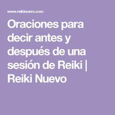 Oraciones para decir antes y después de una sesión de Reiki | Reiki Nuevo