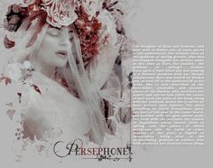 "wiessrose: "" hynpos myth event ( ᵈᵃʸ ᵒⁿᵉ / favourite greek /roman deity ) ""Persephone, goddess of spring's bounty and queen of the underworld. ❝You spend the springs saying her name in your sleep. In the winter, she keeps your bones burning. She..."