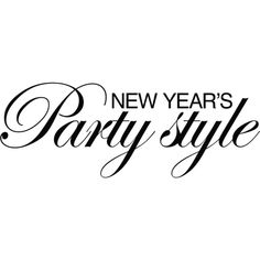 new years party style text liked on polyvore featuring text words new year