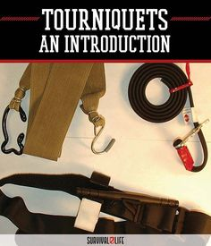 Emergency Preparedness Supplies: Introduction to Tourniquets by Survival Life at http://survivallife.com/2015/08/05/emergency-preparedness-supplies-tourniquets