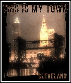 Cleveland Ohio  This Is My Town  11x14 by AcrossTheBoardDesign, $25.00