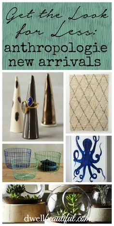 Get the Look for Less: Get the scoop on where to find budget look-alikes of brand new #Anthropologie arrivals!