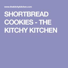 SHORTBREAD COOKIES - THE KITCHY KITCHEN