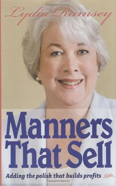 Manners That Sell: Adding the Polish That Builds Profits: Lydia Ramsey, Dottie Walters: 9781589806375: Amazon.com: Books