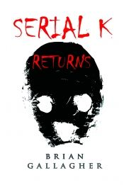Serial K Returns by Brian Gallagher - Temporarily FREE! @OnlineBookClub