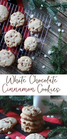 White Chocolate Cinnamon Cookies: