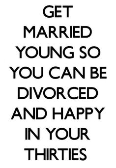 Happy in your divorce funny, divorce memes, marriage humor, dating humor, Getting Married Young, Marrying Young, Never Getting Married, Dating Humor, Funny Dating Quotes, Divorce Memes, Marriage Humor, Dating After Divorce, Divorce Funny