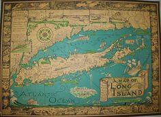 Beautiful old map of Long Island-my father used to have this hanging in our home.