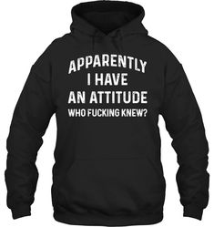 Apparently I Have An Attitude Who Fucking Knew Fleece Hoodies Outfit Funny Hoodies Womens Fashion Hoodie Season - Apparently I Have An Attitude Who Fucking Knew Fleece Hoodies Outfit Funny Hoodies Womens Fashion Hoodie Season Source by ivybeaune. Pullover Hoodie, Fleece Hoodie, Funny Hoodies, Funny Shirts, Men's Hoodies, Hooded Sweatshirts, Electrician T Shirts, St. Patricks Day, Funny Phone Cases