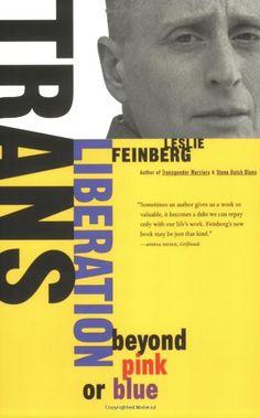 Trans Liberation: Beyond Pink or Blue  / Leslie Feinberg