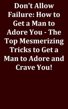 Your man is going to really appreciate it if you let him do what he loves. #relationship Crave You, Adore You, Relationship Rules, Your Man, Falling In Love, How To Get, Let It Be