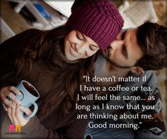 Good Morning Love Messages For Boyfriend - Tea Or Coffee Good Morning Love Messages, Good Morning Quotes, Love Picture Quotes, Love Quotes For Him, Loving You Letters, Love Message For Boyfriend, Morning Sweetheart, Couple Romance, Morning Greetings Quotes