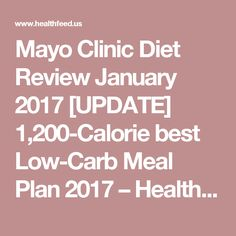 Mayo Clinic Diet Review January 2017 [UPDATE] 1,200-Calorie best Low-Carb Meal Plan 2017 – Health Feed