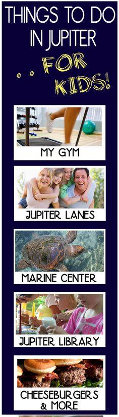 Things to do with kids in Jupiter. 1. My Gym, 2. Jupiter Lanes, 3. Marine Center, 4. Jupiter Library, 5. Cheeseburgers & More. #jupiter #jupiterfl #southfla http://www.waterfront-properties.com/blog/things-to-do-with-kids-in-jupiter.html