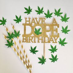 Have a Dope Birthday - Bachelorette Party Decorations By Let's Be Cheeky - Have a Dope Birthday Weed, Cannabis themed birthday party - 50th Birthday Party Decorations, Birthday Party Tables, Bachelorette Party Decorations, Party Themes, Party Ideas, Hippie Birthday Party, 30th Birthday Parties, 20th Birthday, Diy Birthday
