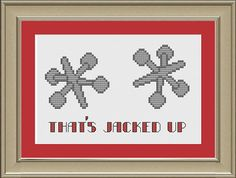 Hey, I found this really awesome Etsy listing at http://www.etsy.com/listing/150683570/thats-jacked-up-funny-cross-stitch