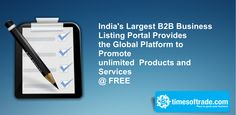 India's Largest #B2BBusinessListing Portal Provides the Global Platform To Promote unlimited Products and Services @ free. For More Info Visit : http://timesoftrade.com/