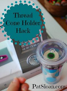 Pat Sloan thread cone holder hack button | by quilterpatsloan