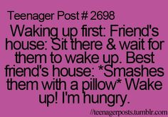 Funny thing is I have hit my bff in the face with the pillow. She still loves me, but she cased me through the house and tackled me lol. Teenager Quotes, Teen Quotes, Teenager Posts, Girl Quotes, Funny Quotes For Girls, Post Quotes, Funny Girls, Random Quotes, Thelma & Louise