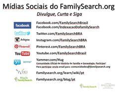 Mídias Sociais do FamilySearch no Brasil. Divulgue, Curta e Siga!!! www.FamilySearch.org | #EncontreLeveEnsine #MinhaFamilia #amominhafamilia #familysearch #familysearchbrasil #historiadafamilia