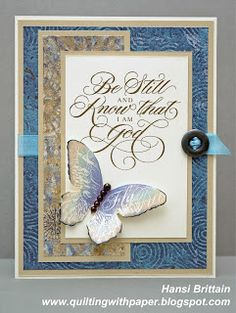 card by Hansi Brittain-- this sentiment is beautiful for embossing, and the butterfly looks great with it!