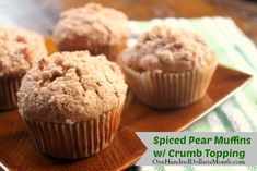 Spiced Pear Muffins with Crumb Topping