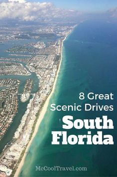 8 Great Scenic Drives in South Florida: Charles McCool: McCool Travel