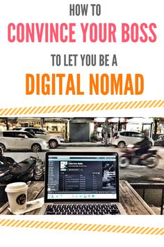 The first step to becoming a #DigitalNomad is to convince your boss! http://hashtagtourist.com/how-to-convince-your-boss-to-let-you-be-a-digital-nomad/