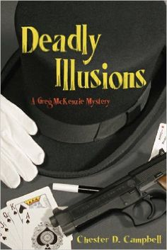 Deadly Illusions (Greg McKenzie Mysteries Book 3) - Kindle edition by Chester D. Campbell. Literature & Fiction Kindle eBooks @ Amazon.com.