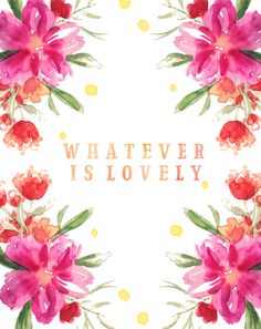 whatever is lovely / free printable