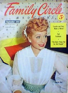 Lucille Ball on the cover of Family Circle magazine. Lucille Ball, I Love Lucy, My Love, Vivian Vance, Dying Of The Light, Desi Arnaz, Family Circle, Old Movie Stars, Love Yourself First