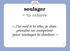 Le mot (utile) du jour : « soulager » [sulaʒe]  #learnfrench #WordOfTheDay #LesMachin #fle Les Machin  (@Les_Machin) | Twitter