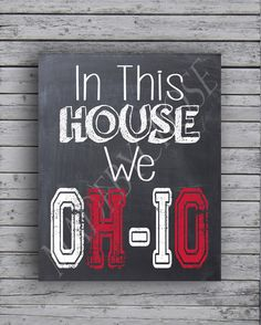 In This House We OH-IO Chalkboard Print, OSU, Ohio State Buckeyes Show your team spirit with this Ohio State Chalkboard Print sign! ~~Print Options~~ -----> Card Stock Prints Printed on Epsons Premium Card Stock Presentation Paper; Ohio State Buckeyes, Ohio State Football, Ohio State University, Ohio State Rooms, Ohio State Decor, Ohio State Crafts, The Buckeye State, Buckeyes Football, College Football