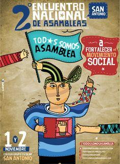 """""""2do Encuentro Nacional de Asambleas - San Antonio"""" / Cartel creado para TODOS SOMOS ASAMBLEA / Cartel creado por La Espora. 2013"""