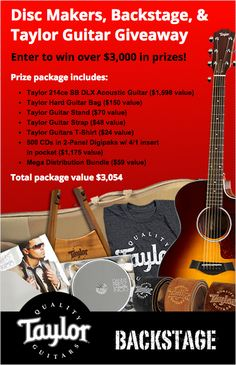 Disc Makers, Backstage, & Taylor Guitar Giveaway Enter to win over $3,000 in prizes! Prize package includes: Taylor 214ce SB DLX Acoustic Guitar ($1,598 value) Taylor Hard Guitar Bag ($150 valu...