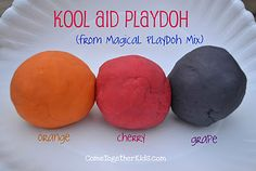 Kool Aid playdoh - looks colorful and smells awesome.