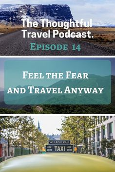 Episode 14 - Feel the Fear and Travel Anyway - The Thoughtful Travel Podcast