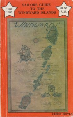 Sailors Guide to the Windward Islands 1982-1983 by Chris Doyle Sailors & Tourist