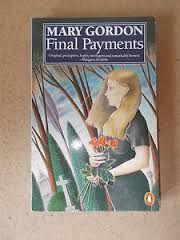 Debut novel by Mary Gordon.