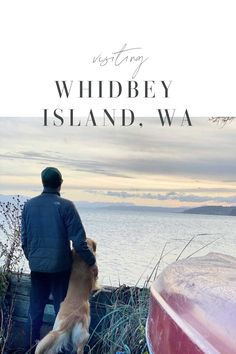 Everything You Need to Know Before you Visit Whidbey Island, WA