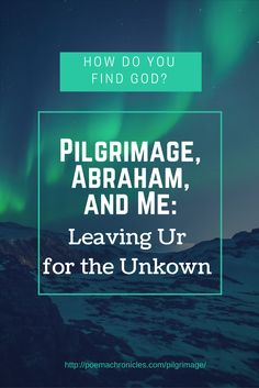 Is it time for you to leave your private Ur? #inspirational #answerstoprayer #Pilgrimage #christian #Abraham #Sarah #Bible #bible #pilgrims  #journey #findingGod