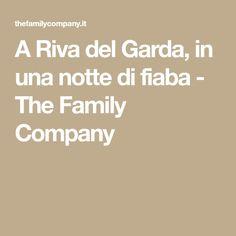 A Riva del Garda, in una notte di fiaba - The Family Company