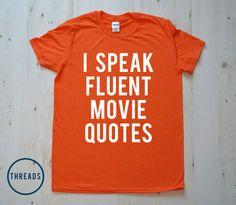 I Speak Fluent Movie Quotes - T-Shirt Gifts Tshirt Tee Shirt Funny Humor Unisex Mens Ladies Womens Gift