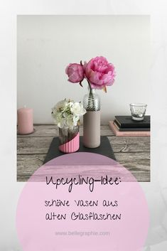 Upcycling-Idee: schöne Vasen aus alten Glasflaschen Glass Vase, Home Decor, Old Glass Bottles, Upcycling Ideas, Vases, Tutorials, Nice Asses, Homemade Home Decor, Decoration Home