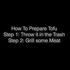 Preparing Tofu...did Ron Swanson say this because this is something Ron would say
